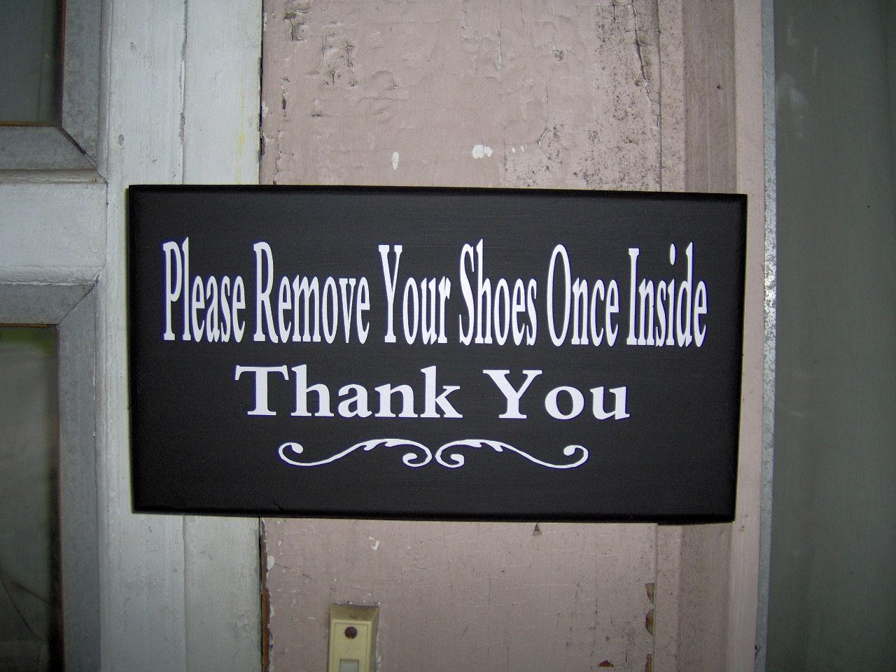 Please Remove Your Shoes Once Inside Thank You By