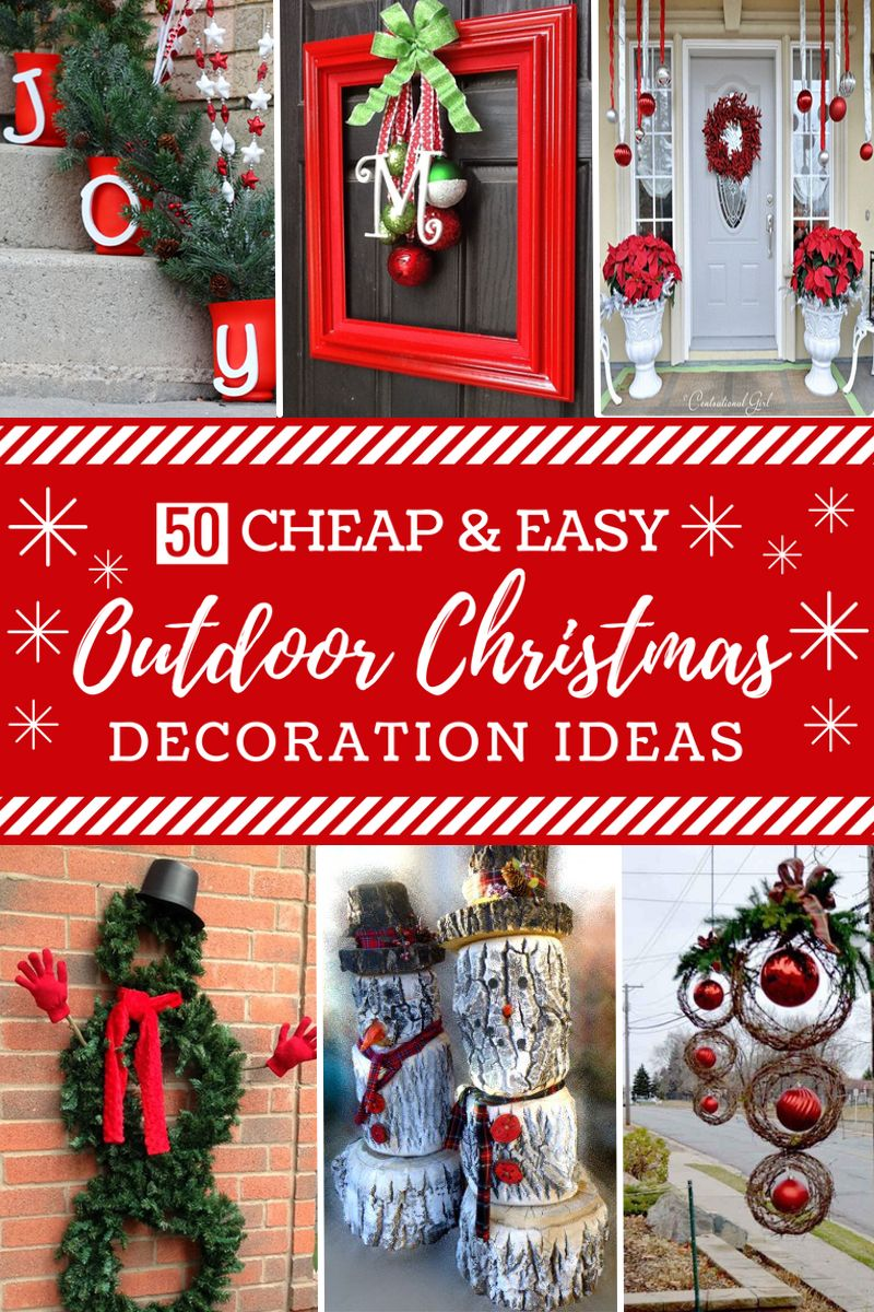50 Cheap & Easy DIY Outdoor Christmas Decorations Diy