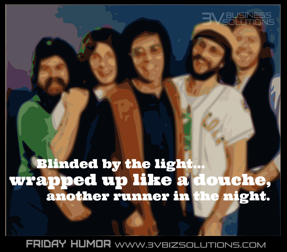 3V Business Solutions Friday Humor Misheard Lyrics Blinded