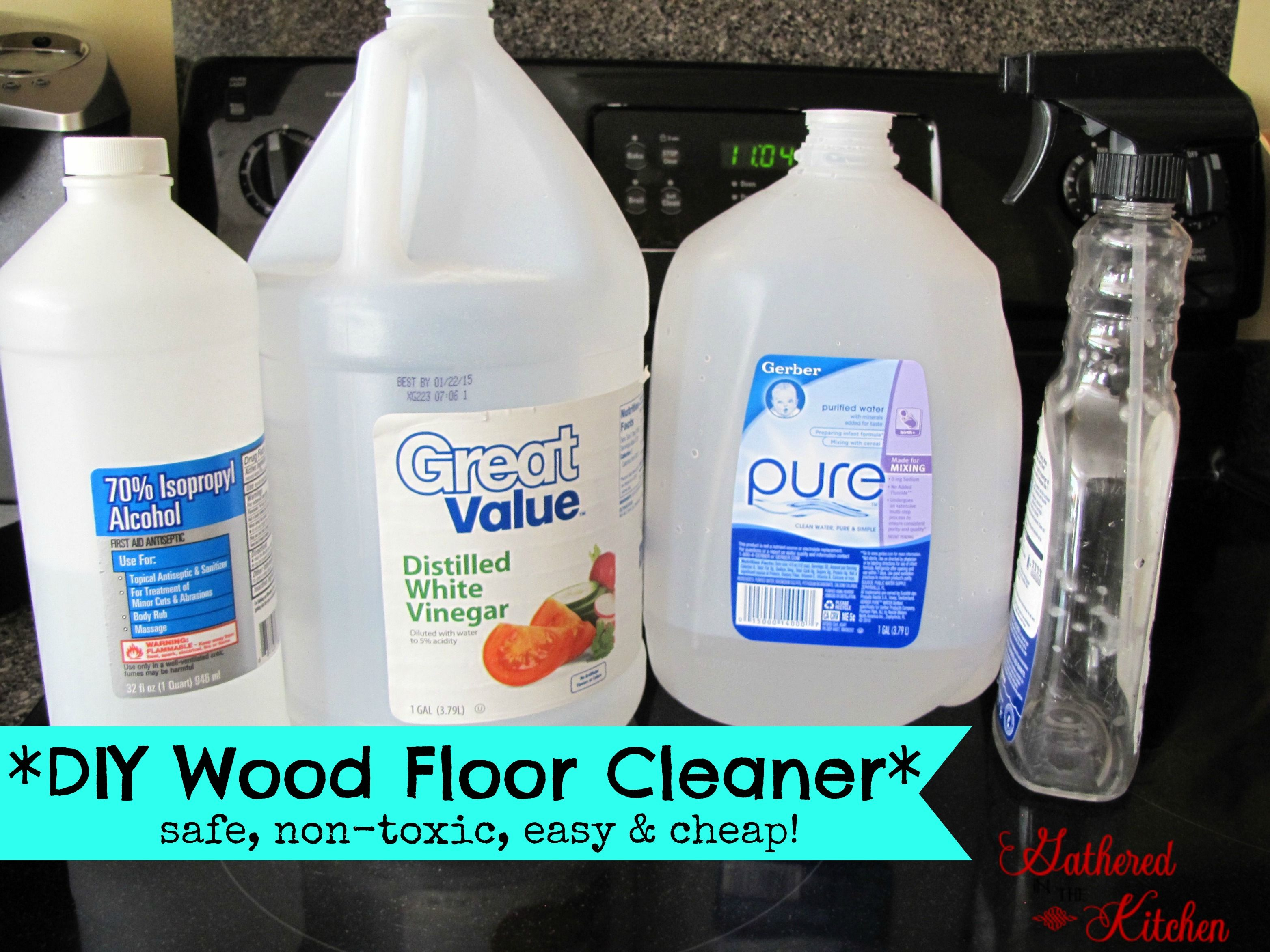 DIY Wood Floor Cleaner *safe, nontoxic, easy and cheap
