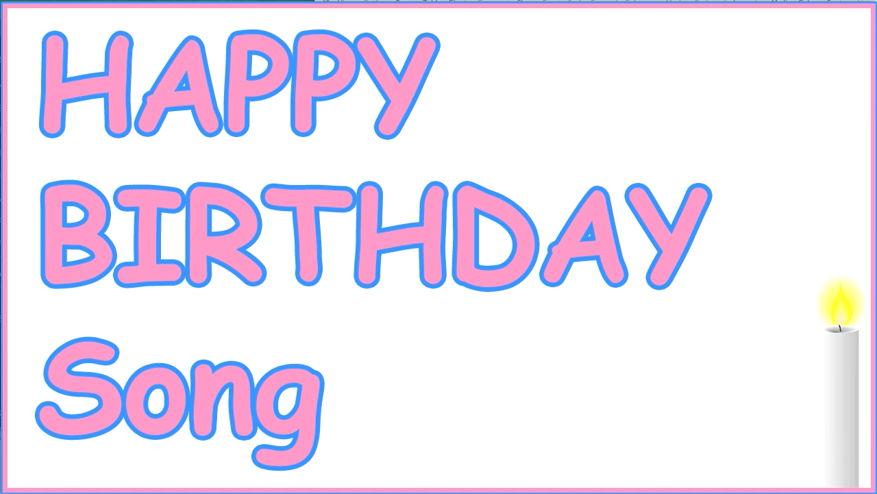 The Happy Birthday Song A fun adaptation with lyrics for