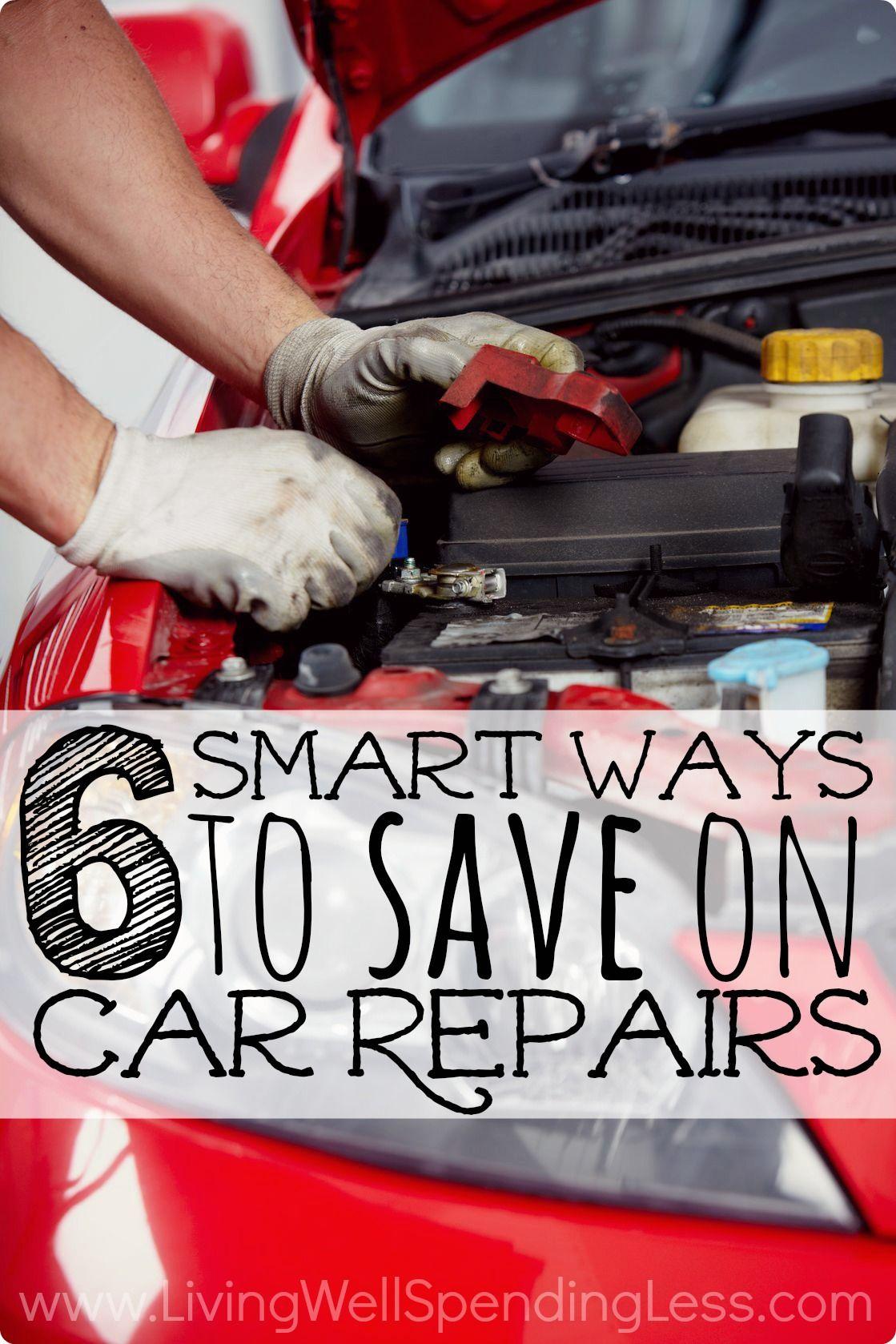 6 Smart Ways To Save On Car Repairs Car Repair