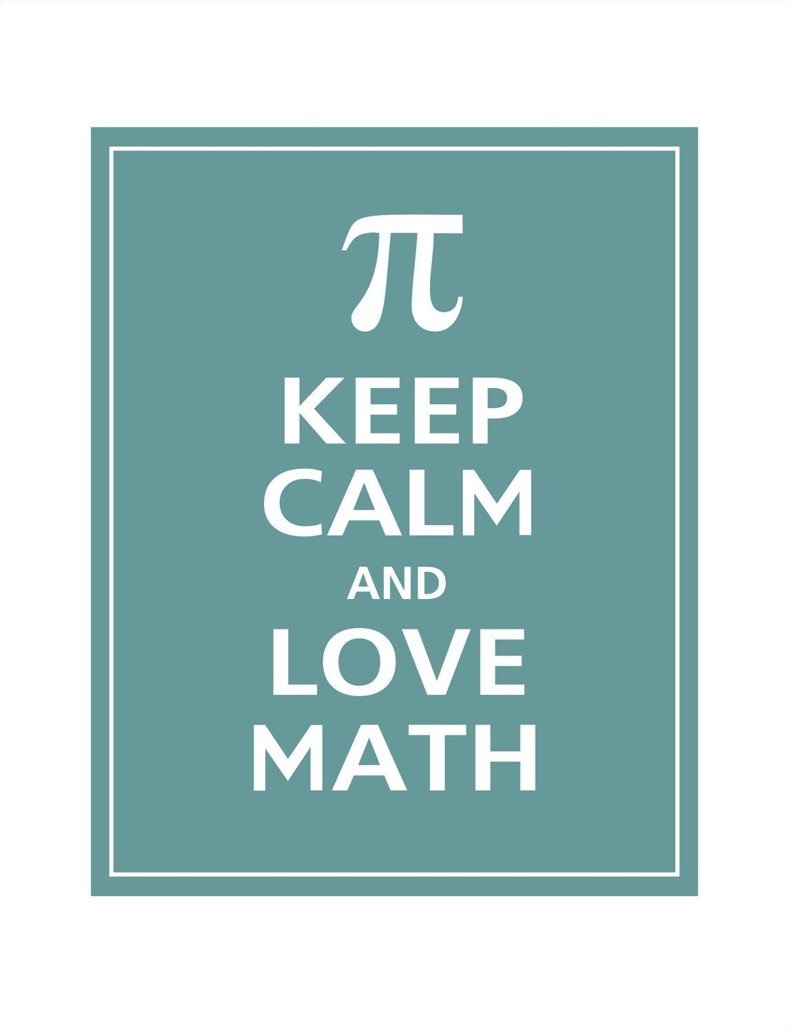 Keep Calm And Love Math Poster 11x14 Ocean Tide Featured 56 Colors To Choose From 14 95