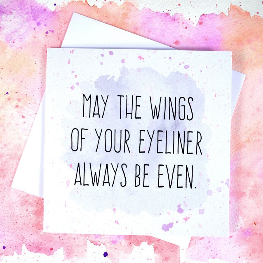 Funny Eyeliner Quote Card Watercolour Blank Inside