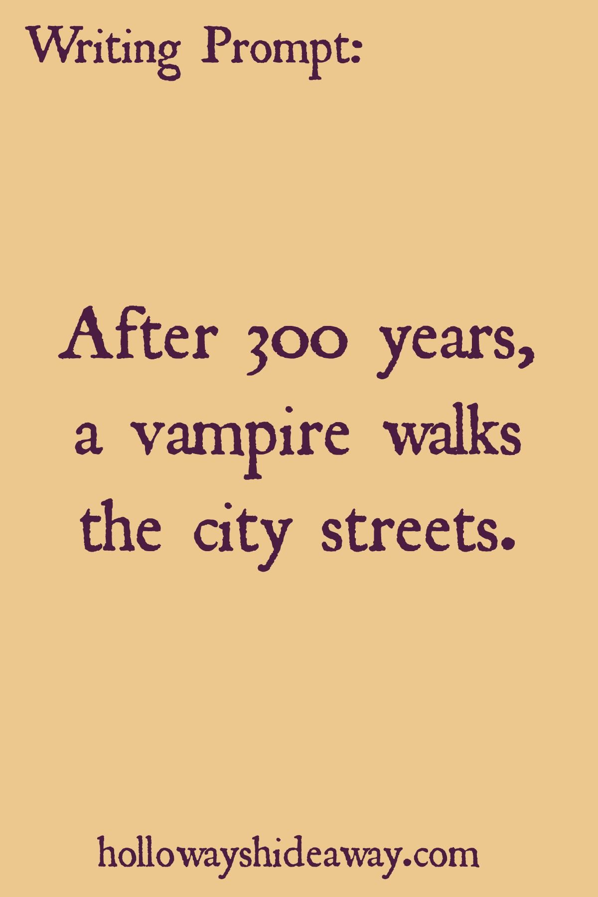 Halloween Writing Prompts Part 3 October After 300 Years A Vampire Walks The City Streets