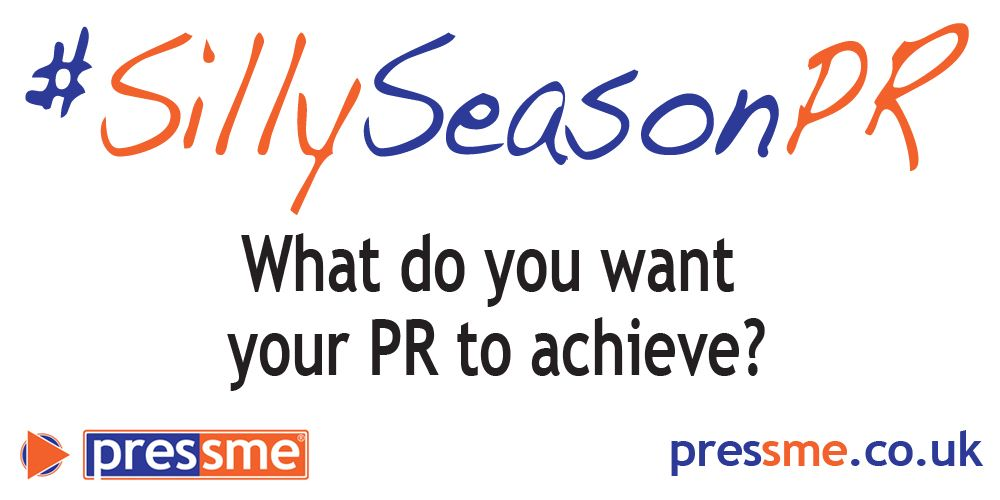 What do you want your PR to achieve? #SillySeasonPR