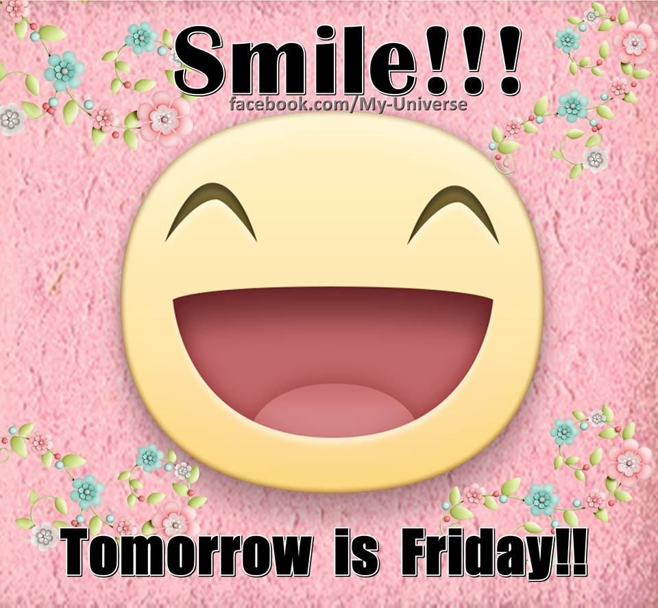 Smile Tomorrow Is Friday good morning thursday thursday