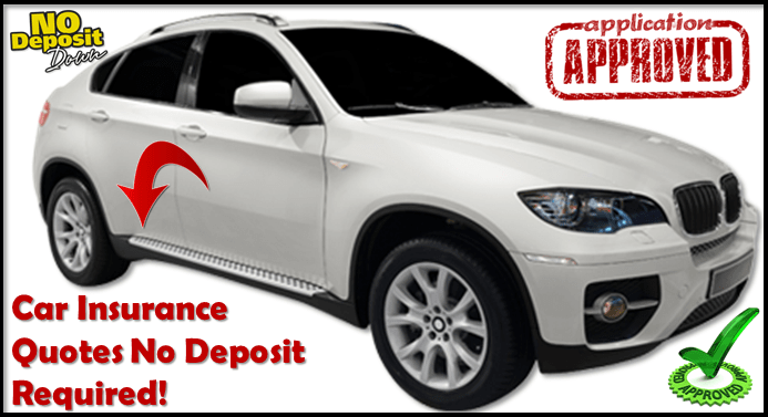 Cheap Car Insurance Quotes No Deposit Required   Car Insurance     Cheap Car Insurance Quotes No Deposit Required