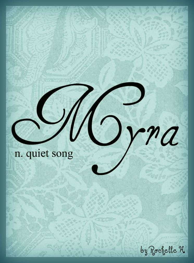 Baby Girl Name Myra. Meaning Quiet Song; Admirable