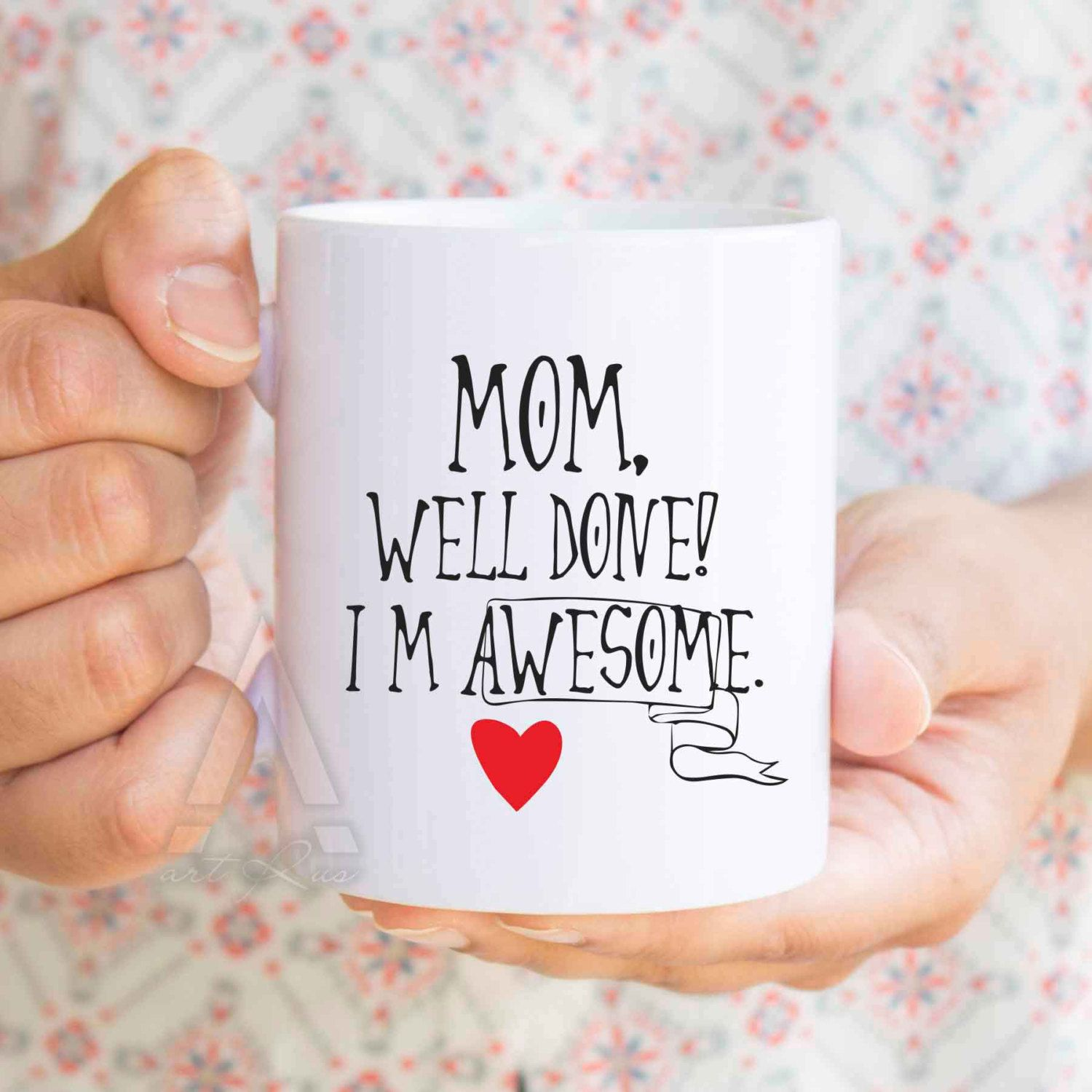 "birthday gifts for mom, funny coffee mug ""Mom, well done"