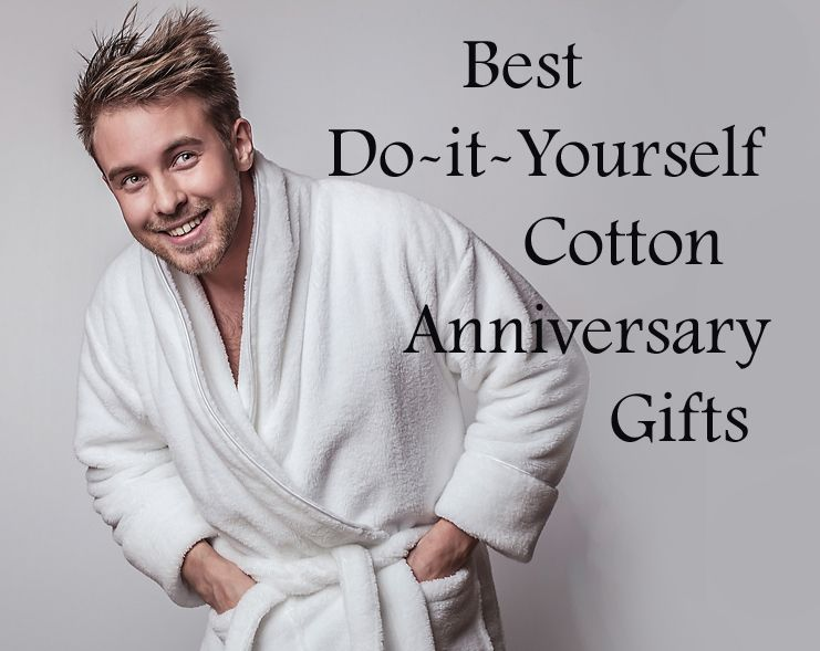 14 Do-It-Yourself Cotton Anniversary Gifts