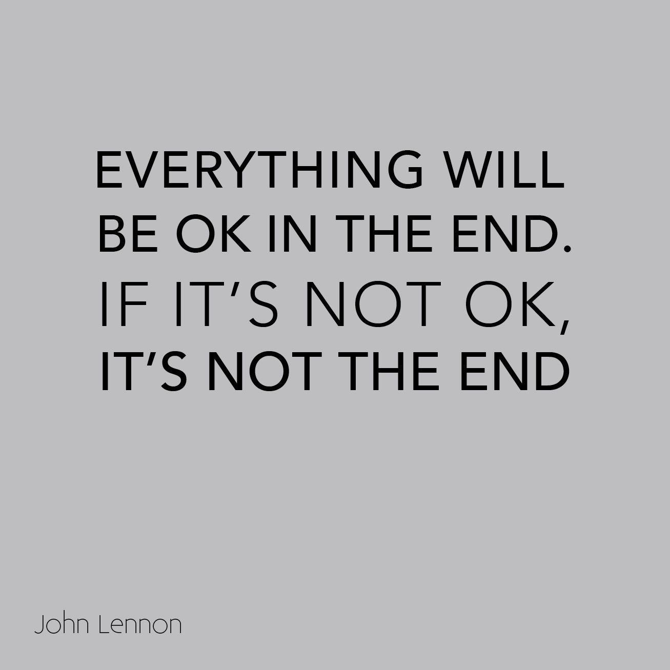 Everything Will Be Ok In The End If It S Not Ok It S Not