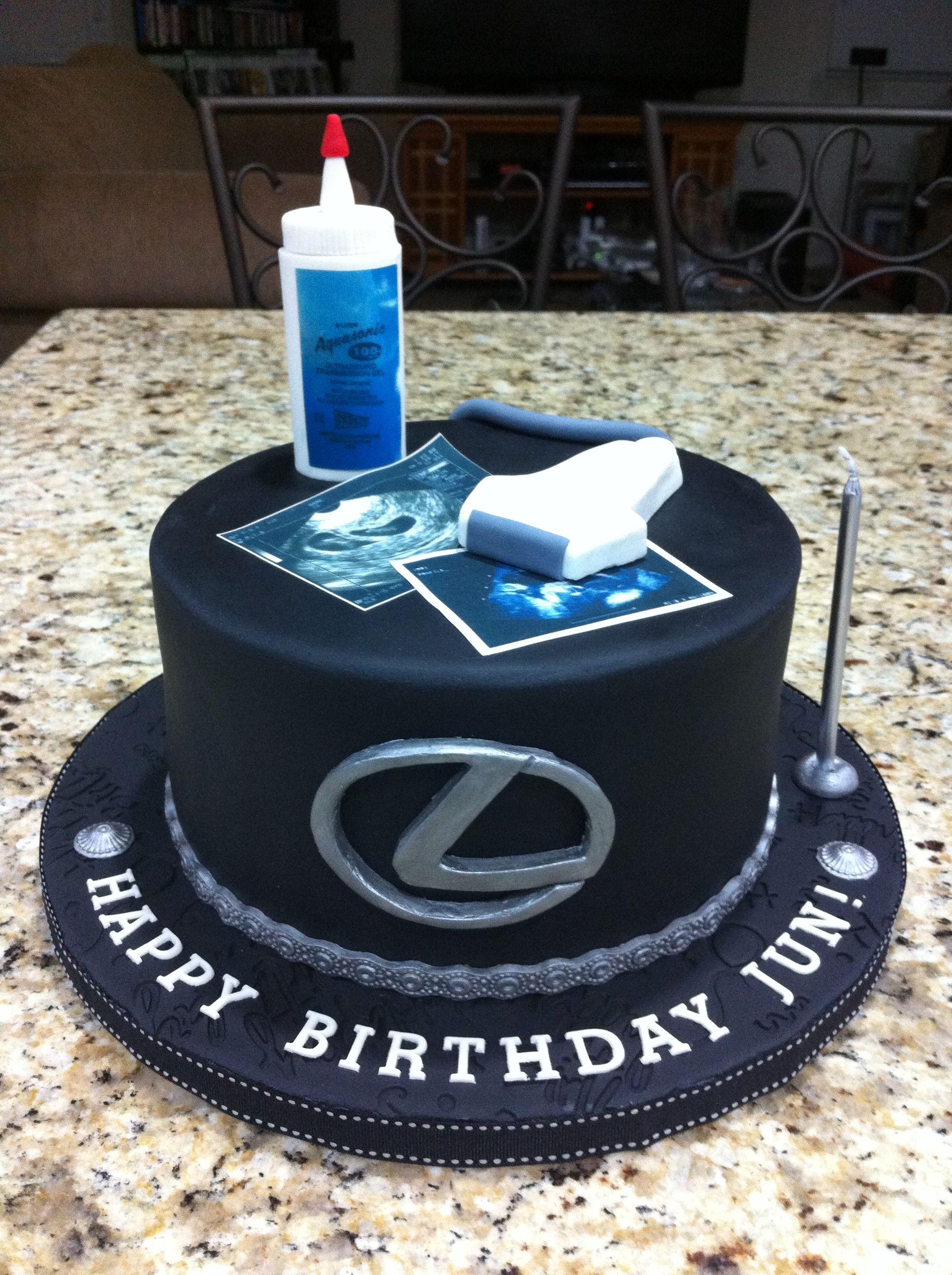 Lexus / Sonographer Cake My Cakes Pinterest Humor