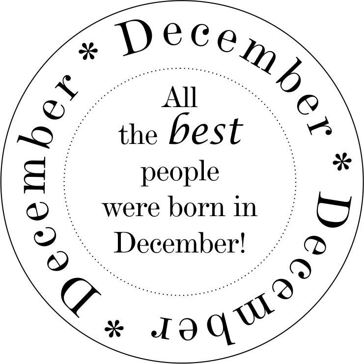 all the best people were born in december Bluebirdflats