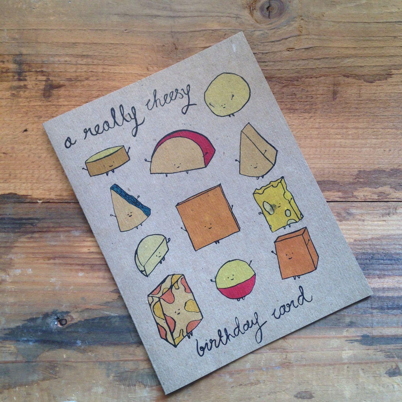 A Really Cheesy Birthday Card Cheese, Birthdays and Printing