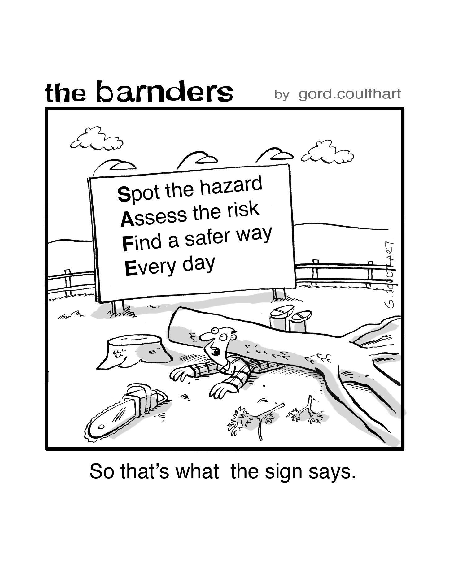 Spot the hazard.....Assess the risk...Find a safer way