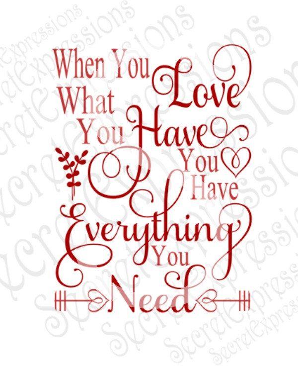 Download Love What You Have Svg, Love Svg, Valentine Svg, Svg File ...