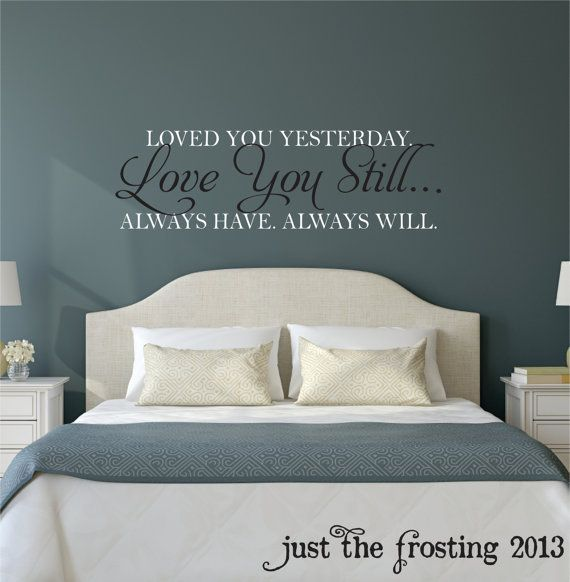 love you still master bedroom wall decal - vinyl wall quote decals