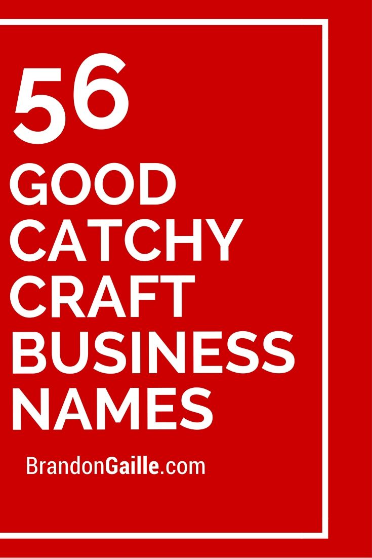 57 Good Catchy Craft Business Names Craft Business