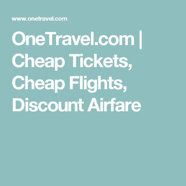 Onetravel Com Cheap Tickets Flights Airfare