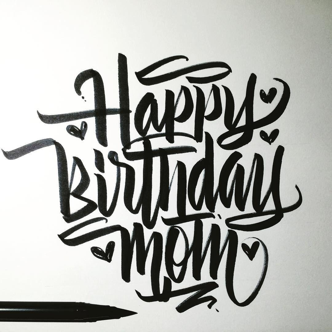 Happy Birthday Mom! calligraphy calligraffiti brushpen