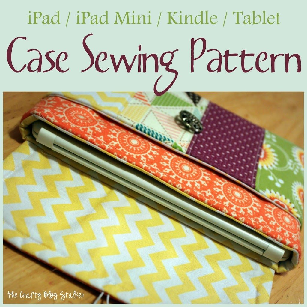 Fabric Case Sewing Pattern for iPad Mini or Kindle
