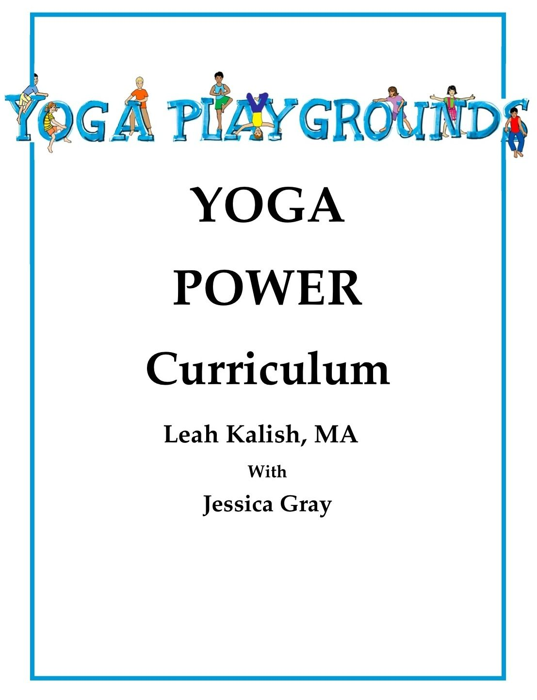 Yoga Power Curriculum Written By Kids Yoga Expert And Educator Leah Kalish Ma This Complete
