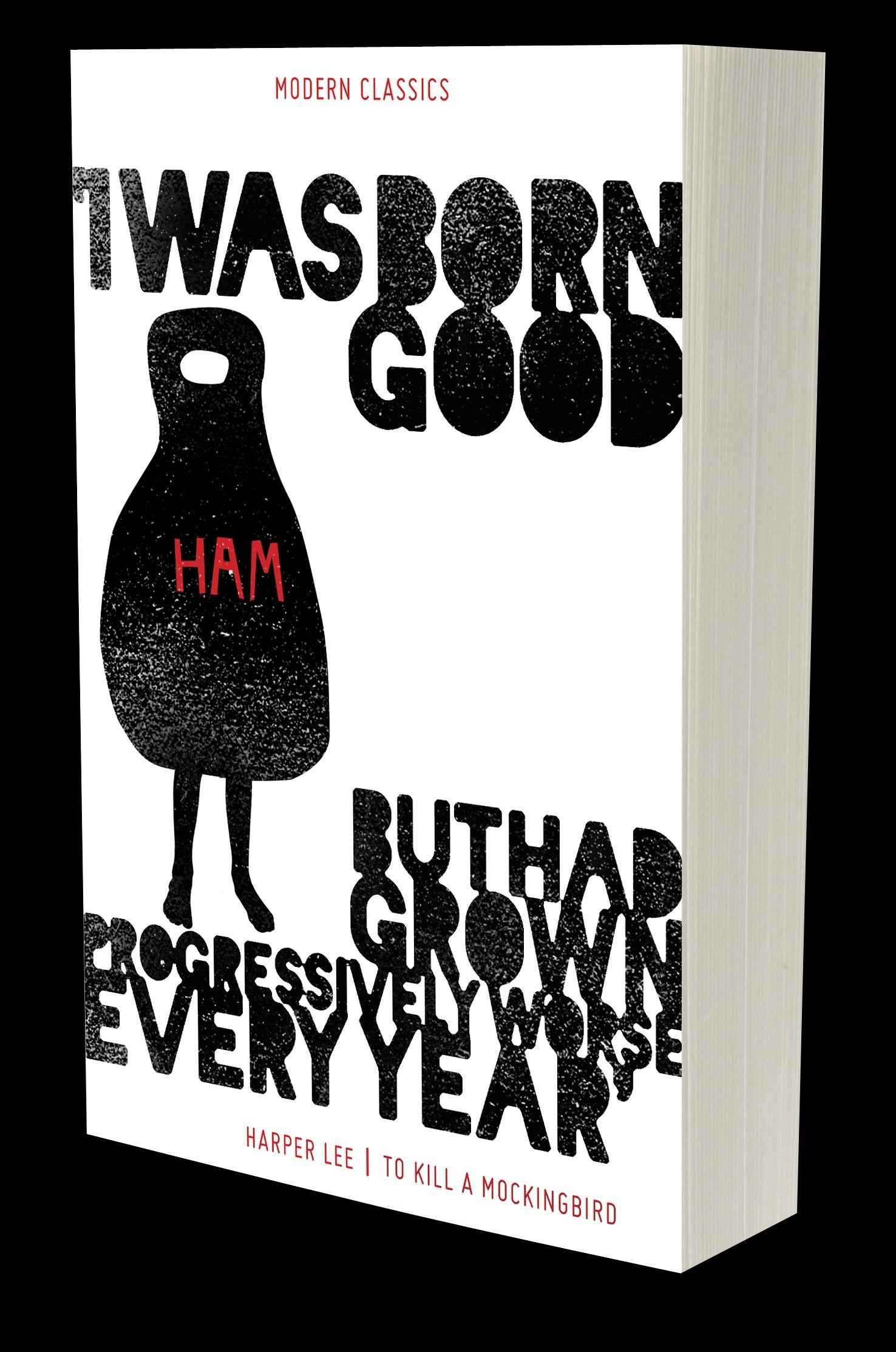 I Was Born Good But Had Grown Progressively Worse Every Year To Kill A Mockingbird Art