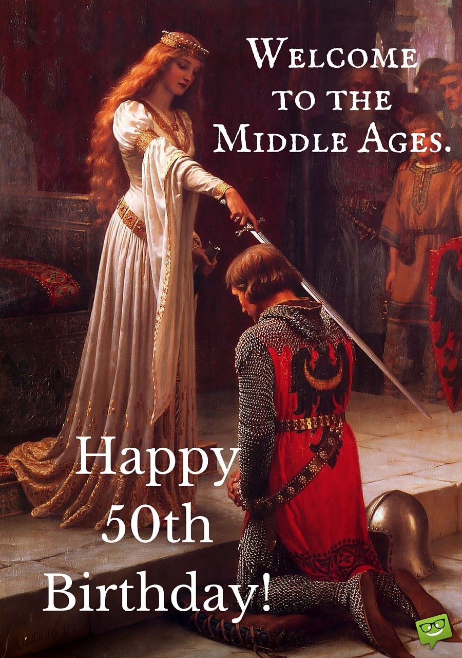 Happy 50th birthday Happy 50th birthday, Middle ages and