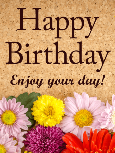 Send Free Enjoy Your Day! Happy Birthday Card to Loved