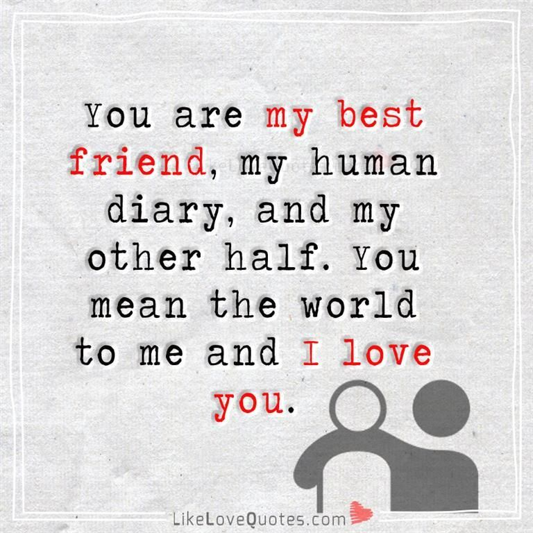You are my best friend... Love Quotes Pinterest Bff