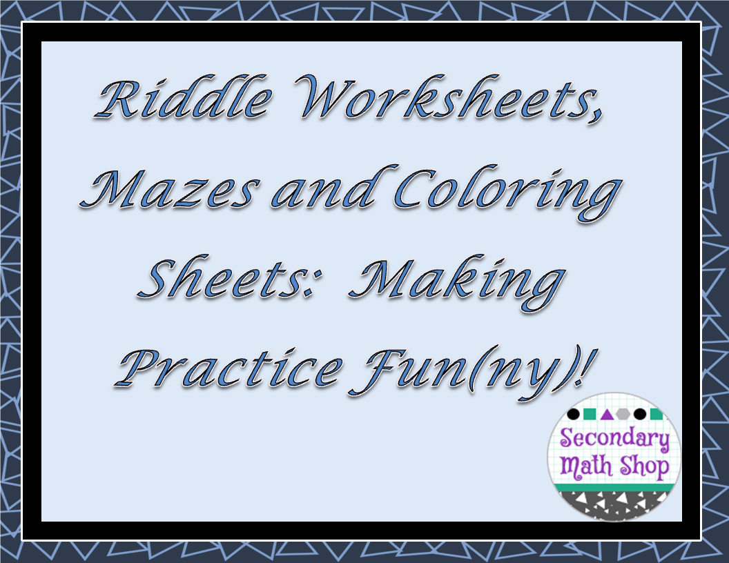 The Spectacular World Of Secondary Math Riddle Worksheets Mazes And Coloring Sheets Making