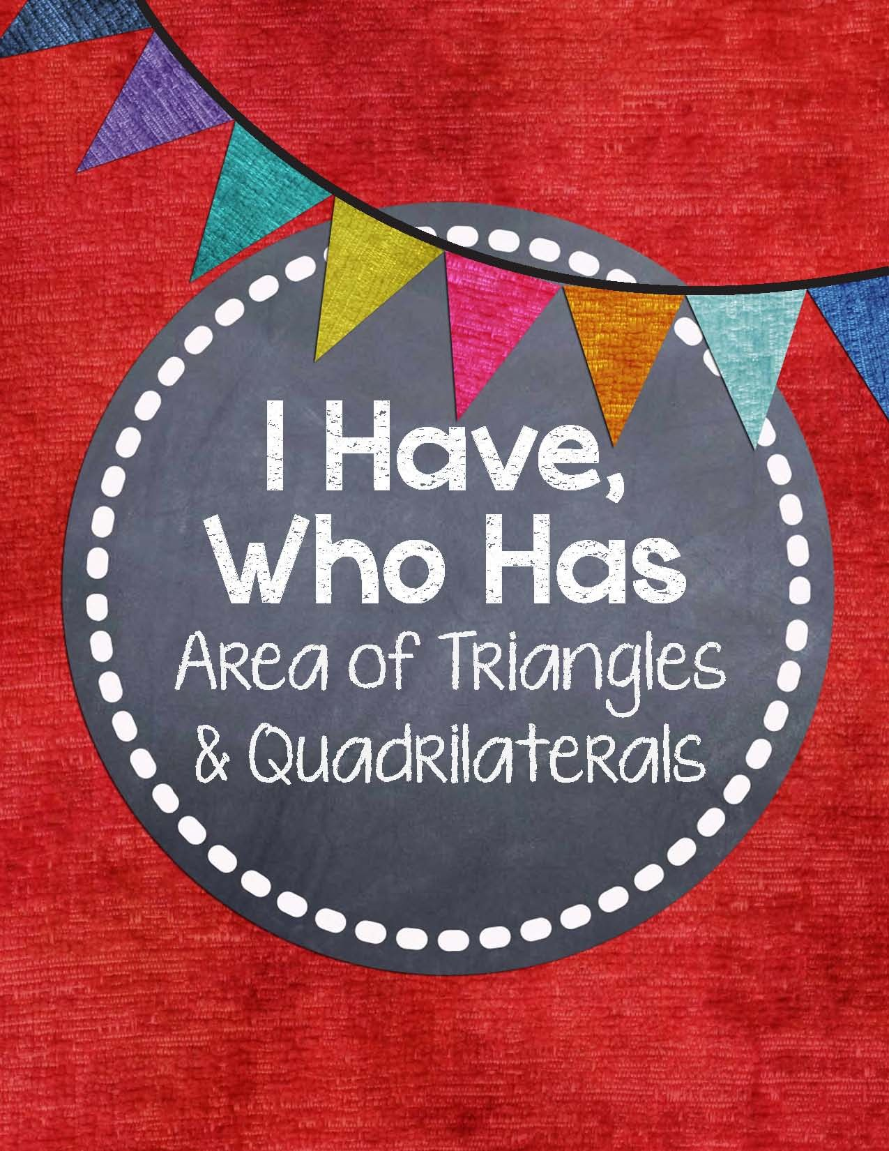 I Have Who Has Area Of Quadrilaterals And Triangles
