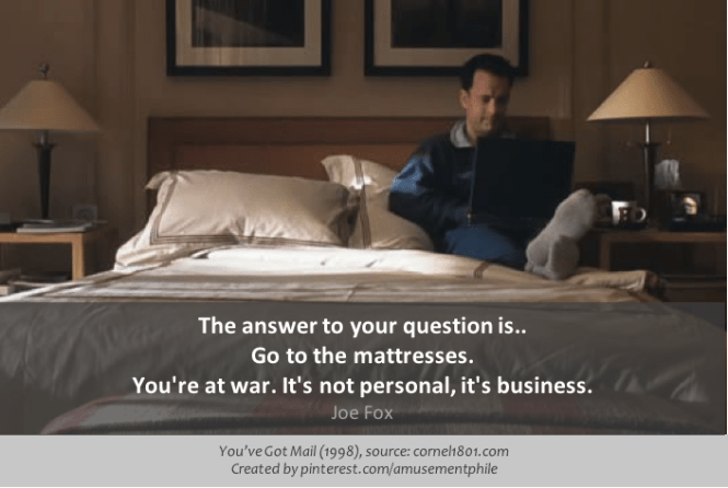 Go To The Mattresses You Ve Got Mail 1998 Movie Quotes
