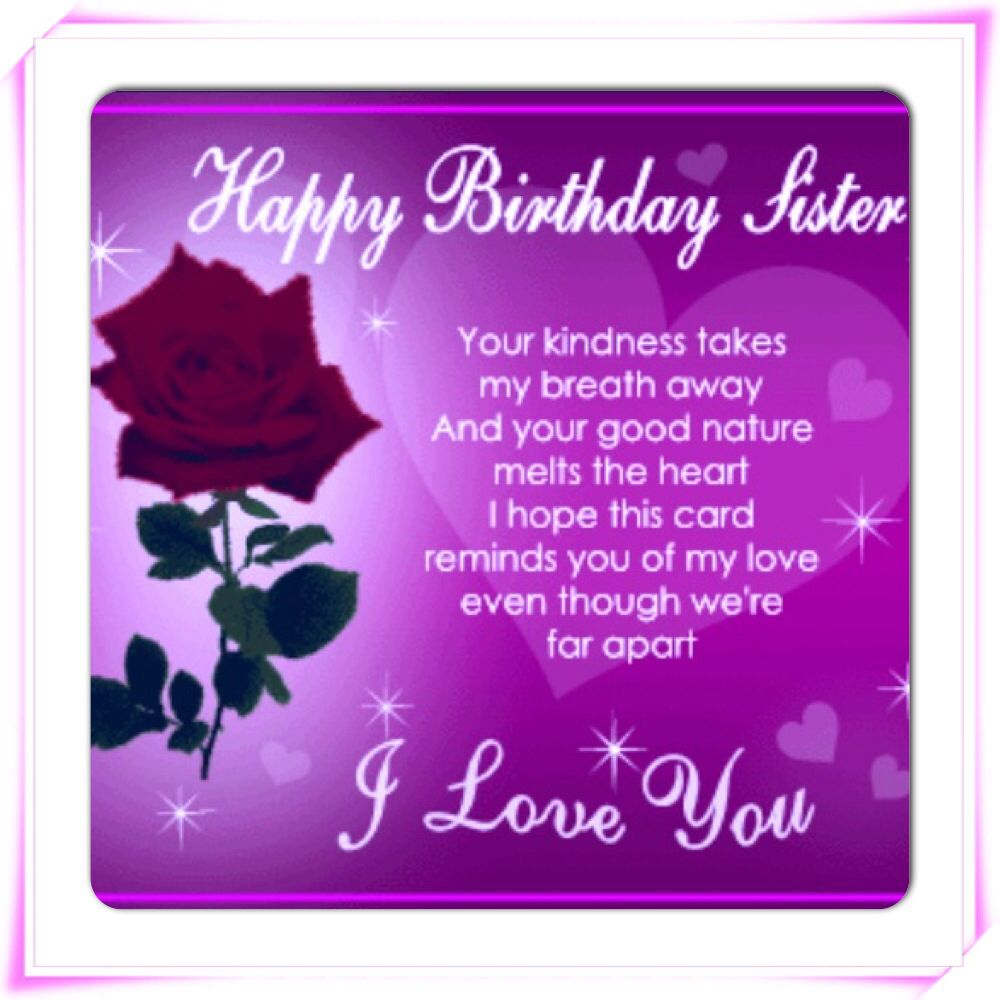 Happy Birthday sister. I love you! Birthday wishes