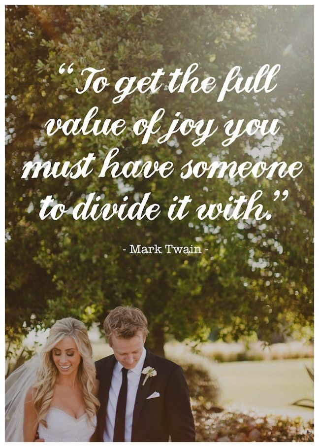 """""""To get the full value of joy, you must have someone to"""