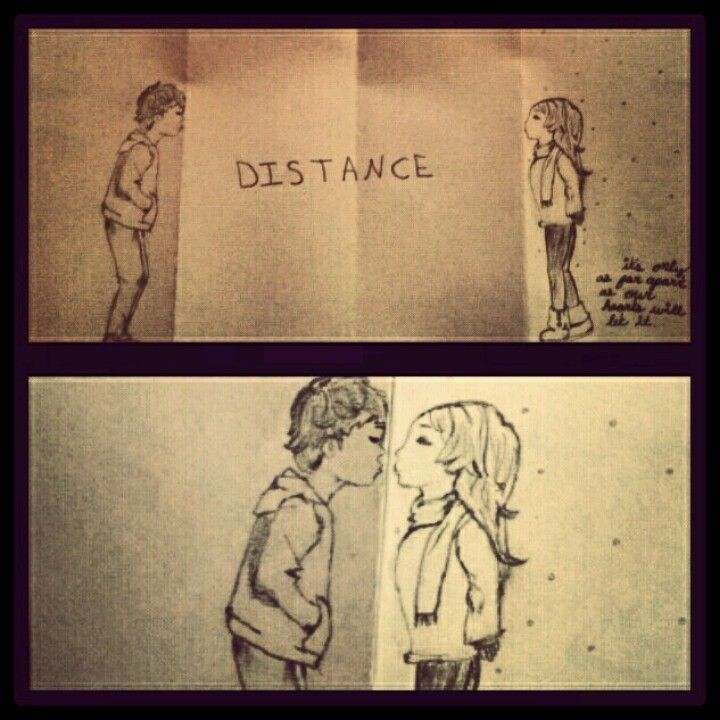 Distance Is Only As Far Apart As You Allow It Drew This