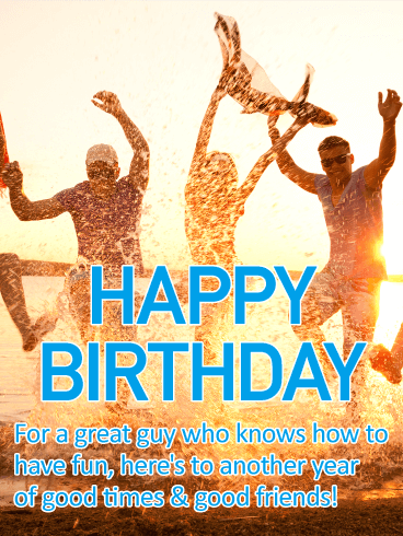 For a Great Guy Happy Birthday Card He's always the