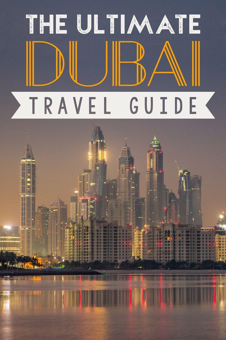 The Ultimate Dubai Travel Guide Dubai travel guide