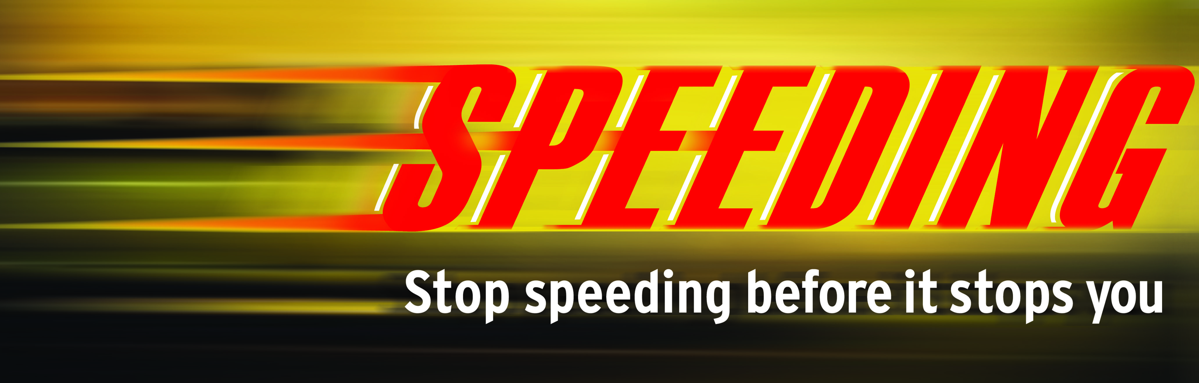 Stop speeding before it stops you. Speed Prevention