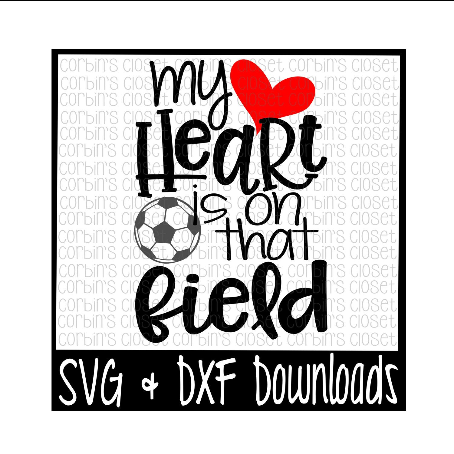 Soccer Mom SVG * Soccer SVG * My Heart Is On That Field