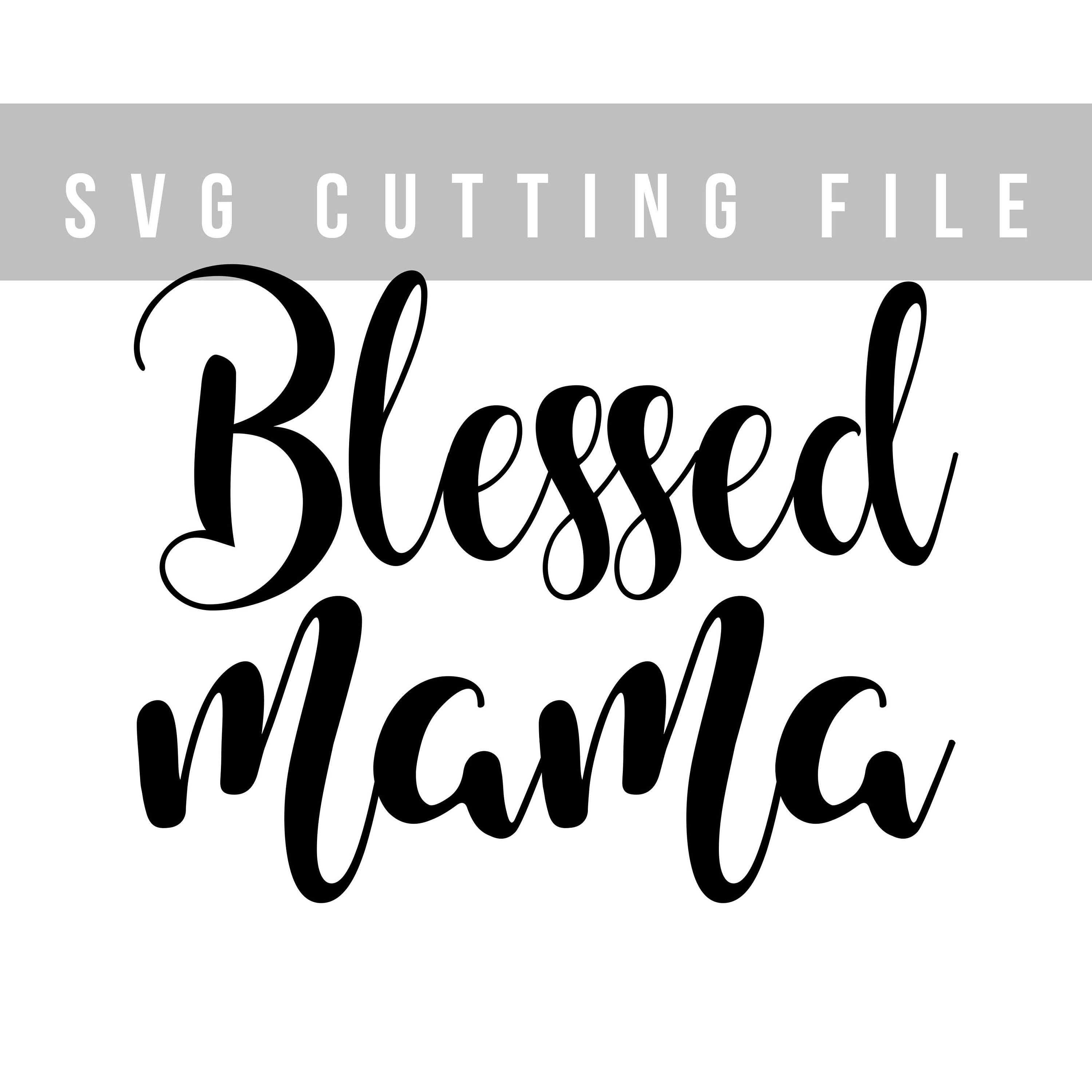 Blessed Mama SVG cutting file Mother's day svg Cricut file