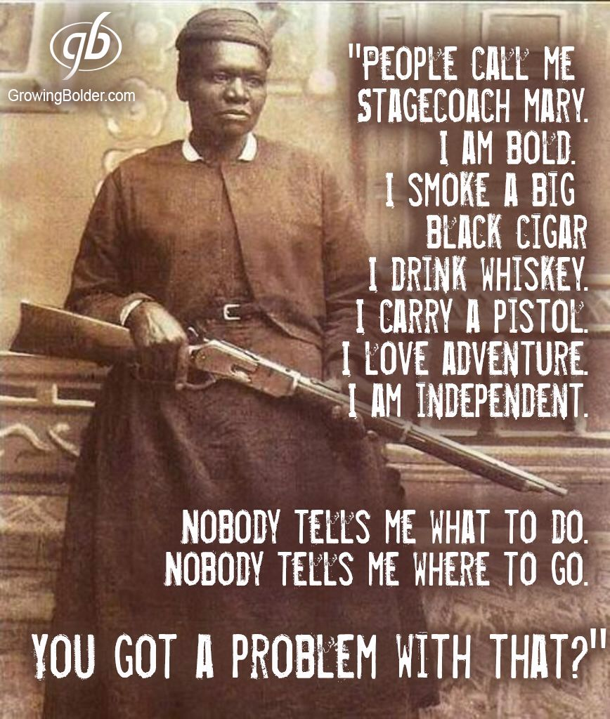 Mary Fields, also known as Stagecoach Mary, was the first