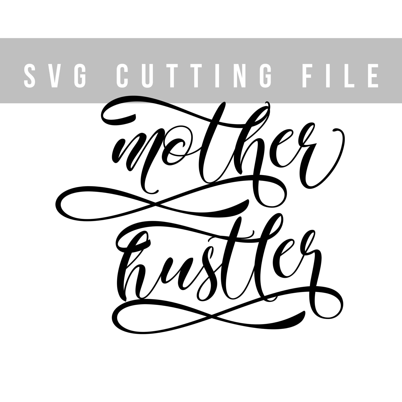 Mother hustler SVG file for cut Svg design Mama svg