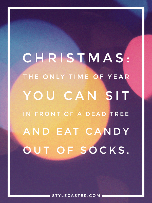 25 Holiday Quotes That Perfectly Sum up The Season