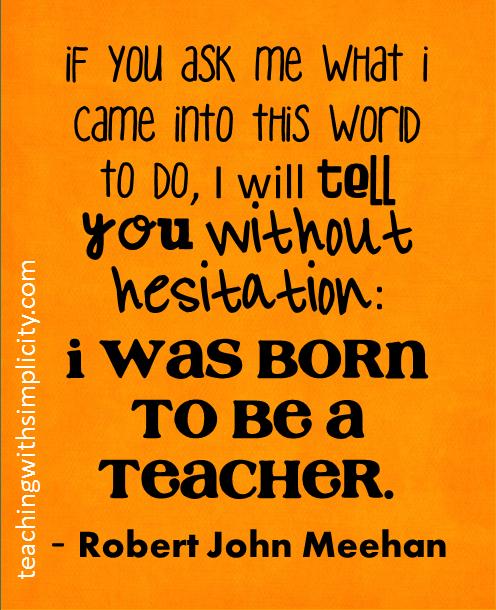 I Was Born To Be A Teacher Motivation For Teachers
