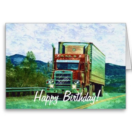 Big Rig Road Liner Truck Lover Birthday Card Rigs