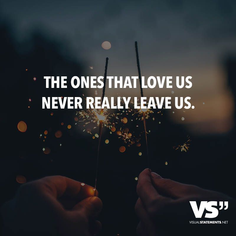 The Ones That Love Us Never Really Leave Us Visual