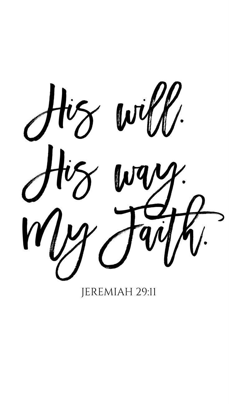 Download His will. His way. My faith. Jer. 29:11 | Bible Verses to ...