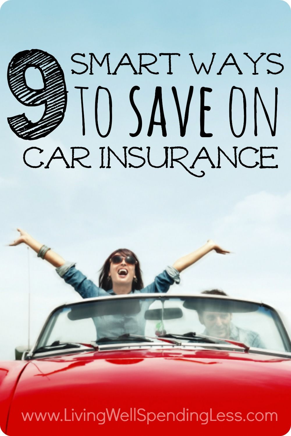 9 Smart Ways to Save on Car Insurance Car insurance